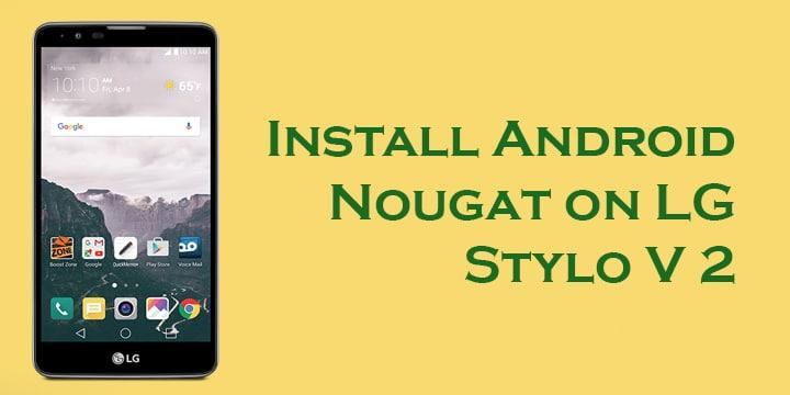 LG Stylo 2 V Android Nougat Firmware