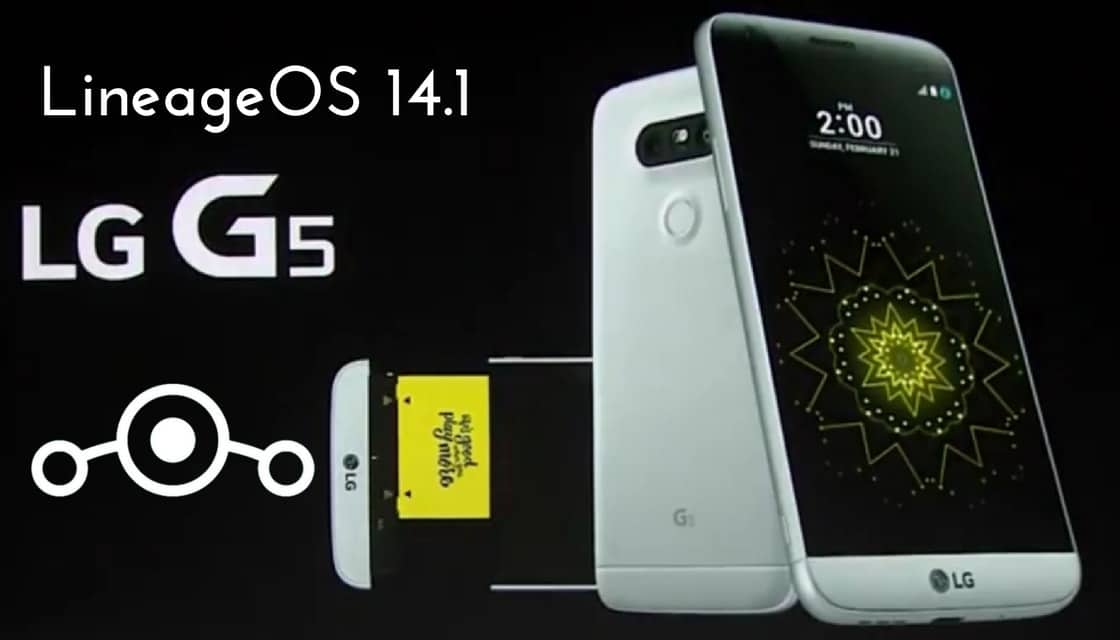 Download and Install LineageOS 15.0 On LG G5