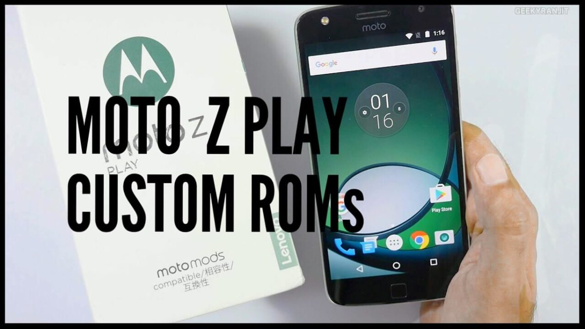 ROMs For Moto Z play