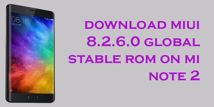 MIUI 8.2.6.0 Global Stable ROM for Mi Note 2