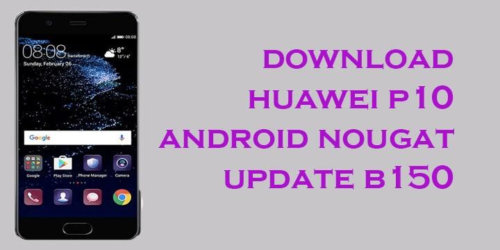 Huawei P10 B150 Nougat Update