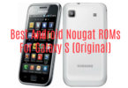 Best Android Nougat ROMs For Galaxy S I9000
