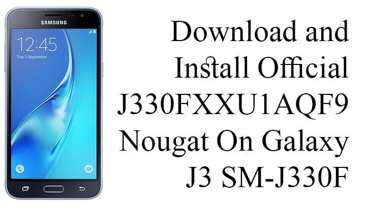 Official J330FXXU1AQF9 Nougat On Galaxy J3 SM-J330F