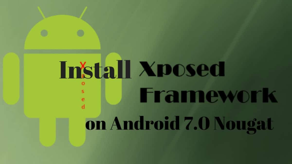 Install Xposed Framework on Android 7.0 Nougat