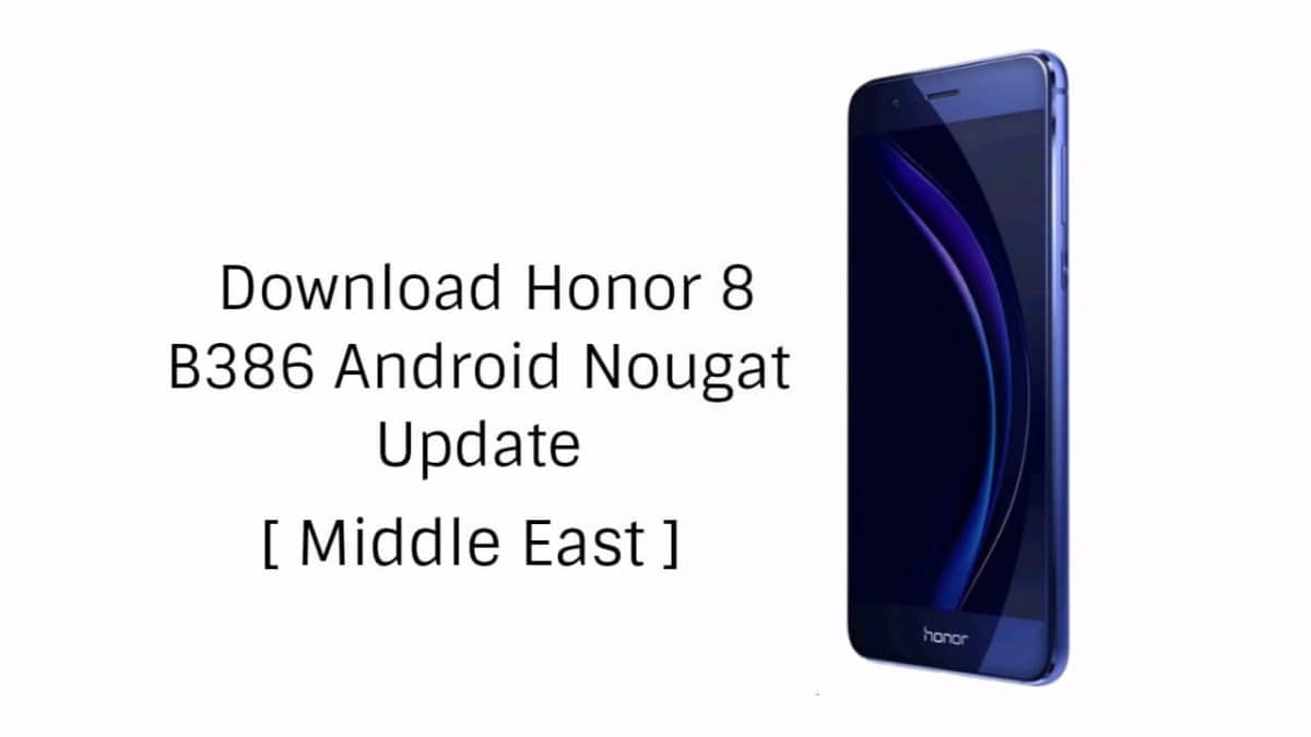 Download Honor 8 B386 Android Nougat Update