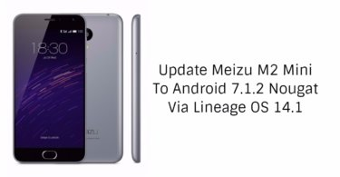 Update Meizu M2 Mini to Android 7.1.2 Nougat Via Lineage OS 14.1