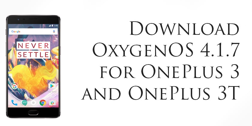 OxygenOS 4.1.7 for OnePlus 3/3T