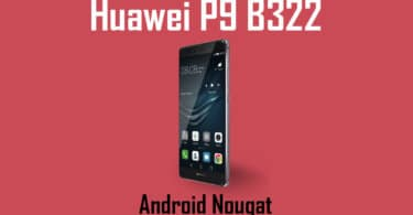 Download and Install Huawei P9 B322 Nougat Update