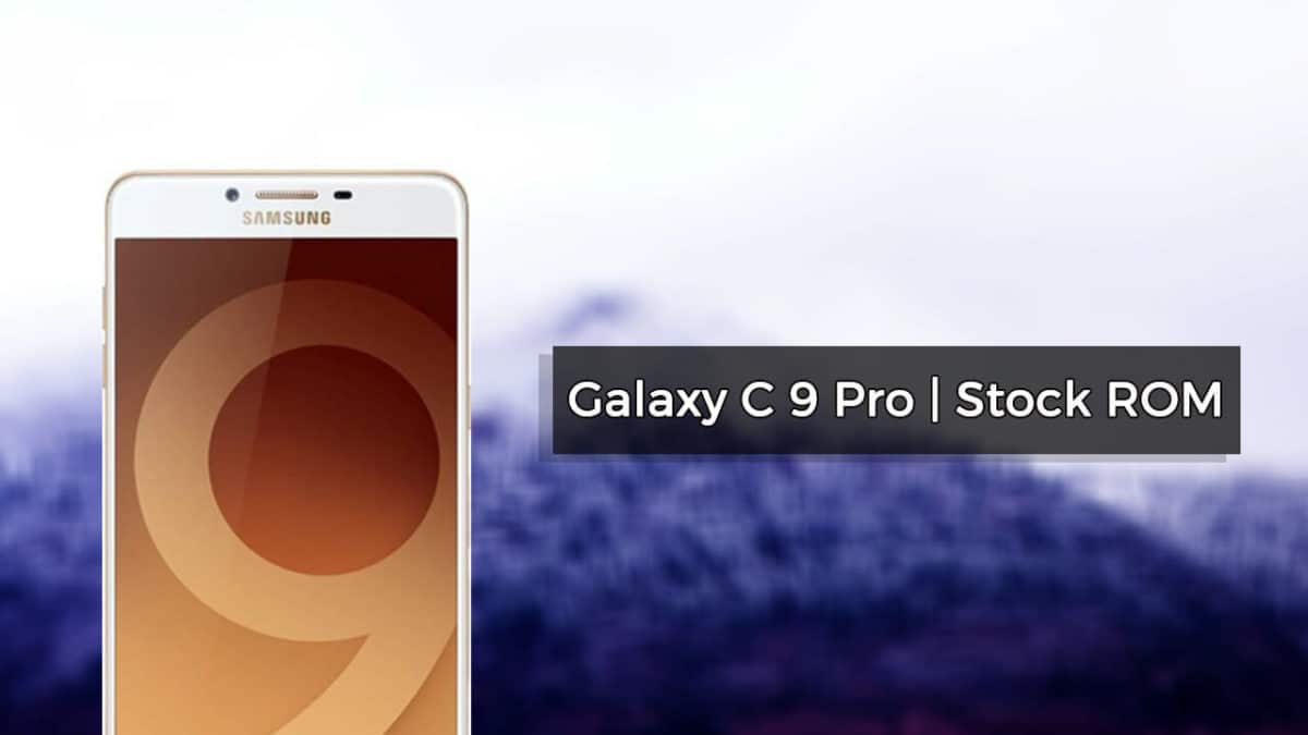 Download and Install Samsung Galaxy C9 Pro SM-C9000 Stock ROMs