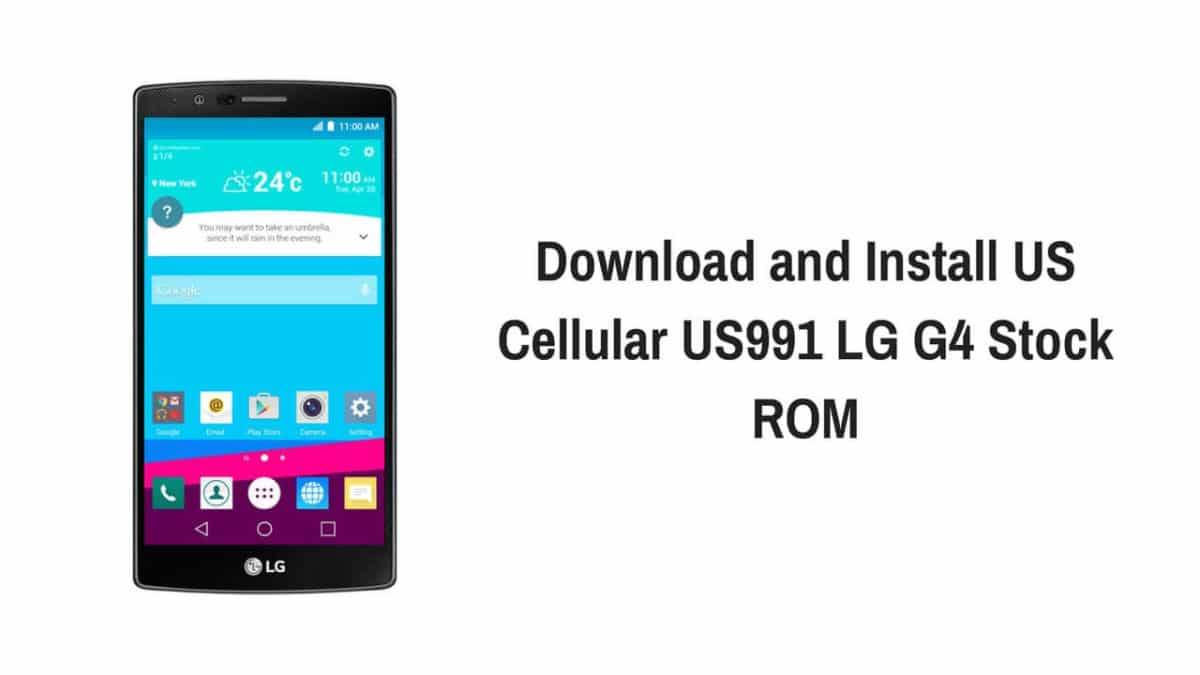 Download and Install US Cellular US991 LG G4 Stock ROM