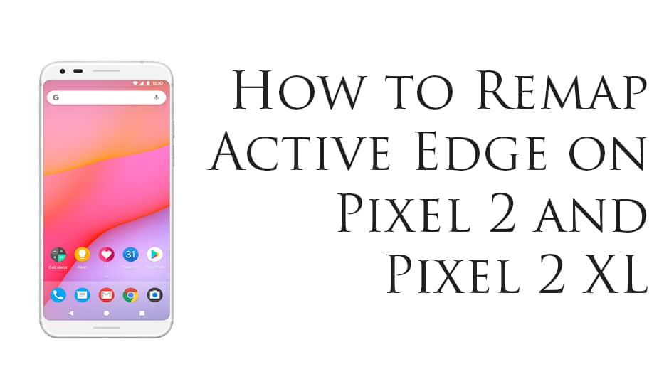Remap Active Edge on Pixel 2 and Pixel 2 XL