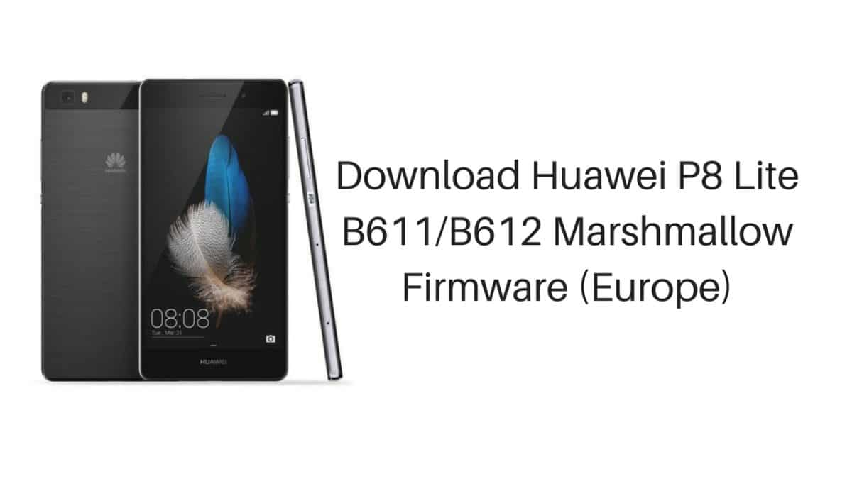 Download Huawei P8 Lite B611/B612 Marshmallow Firmware (Europe)