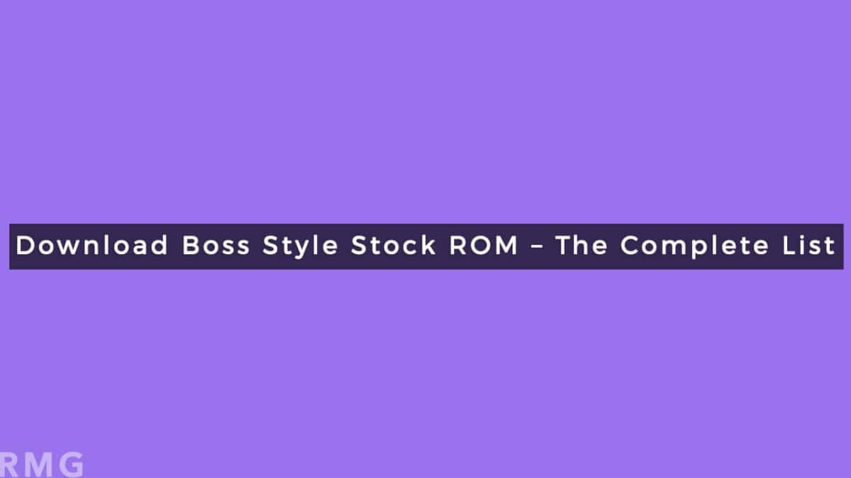Download Boss Style Stock ROM/Firmware For All Models