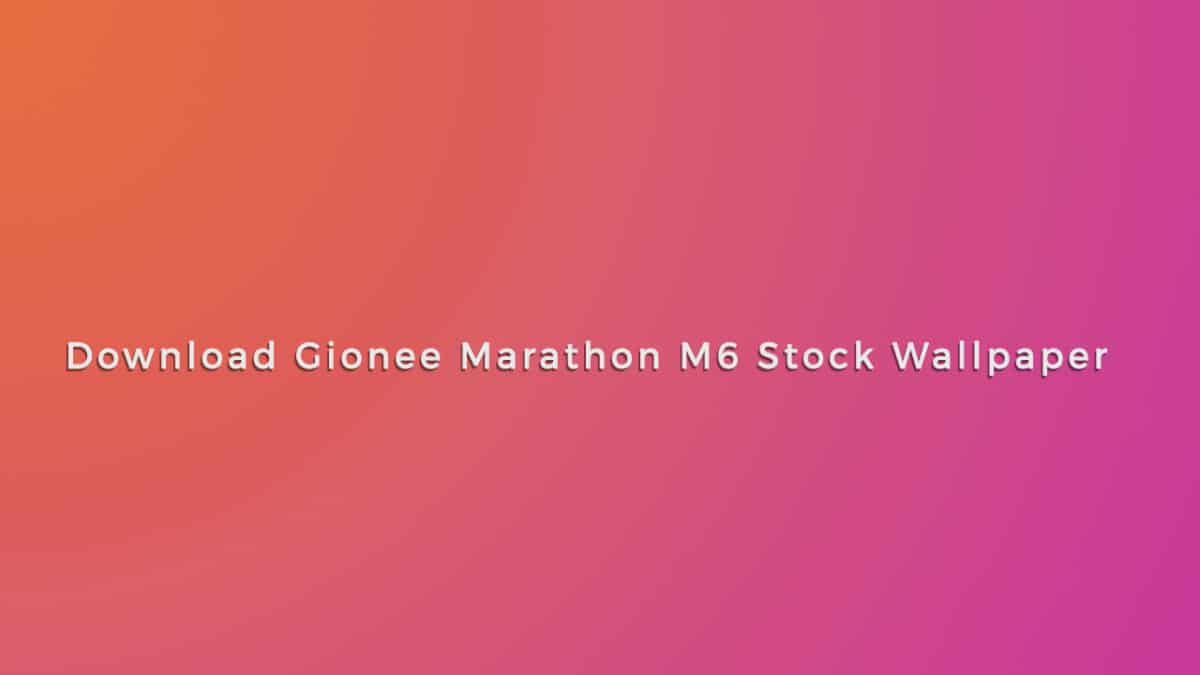 Download Gionee Marathon M6 Stock Wallpapers