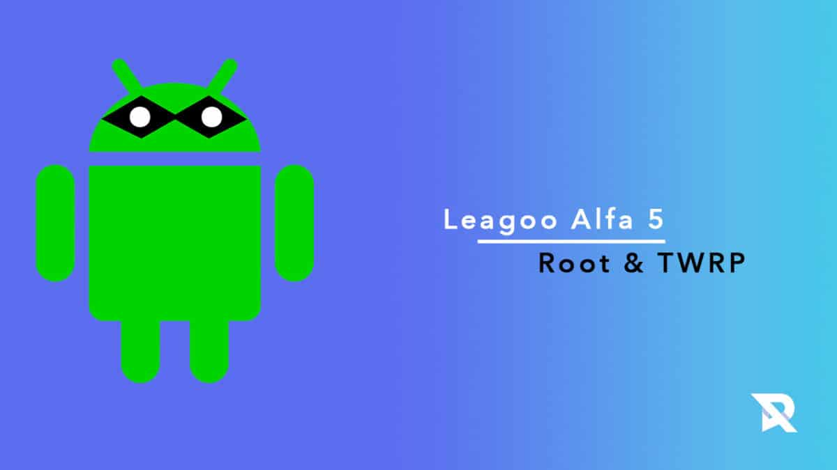 root Leagoo Alfa 5 and Install TWRP Recovery