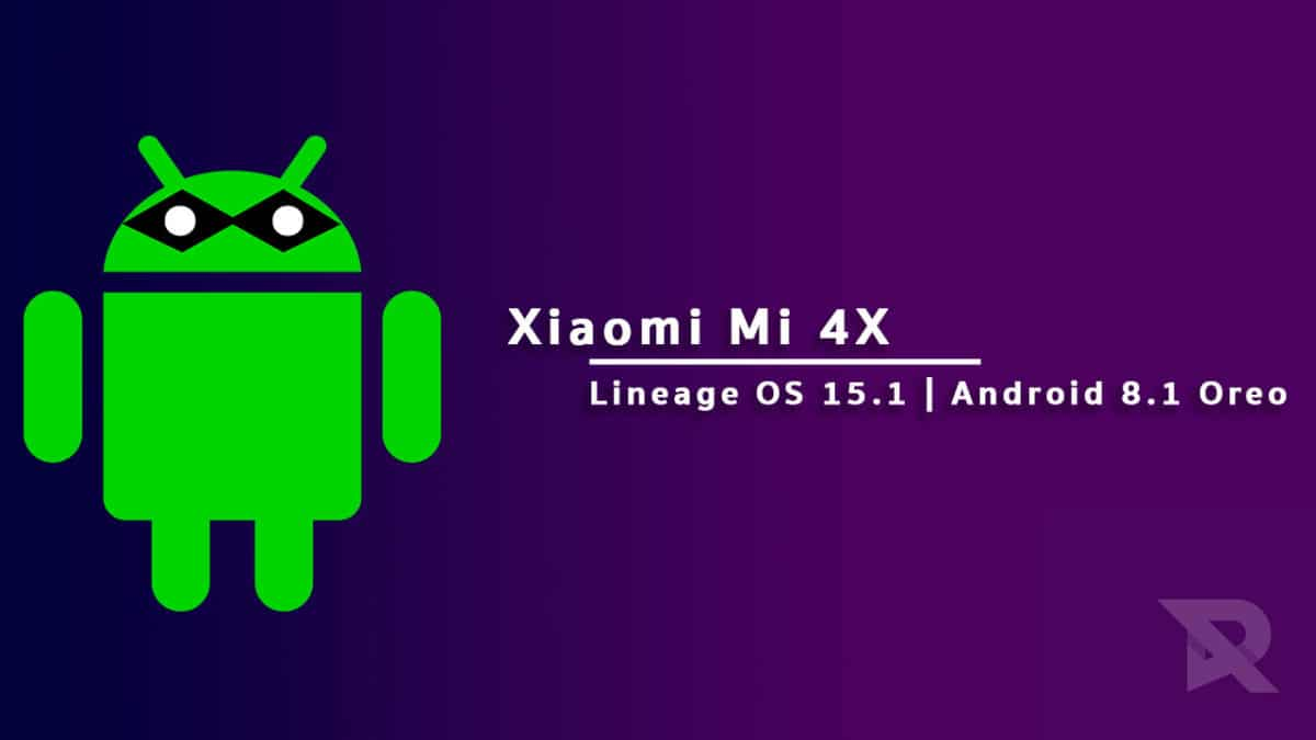 Lineage OS 15.1 On Xiaomi Mi 4X