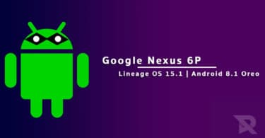 Lineage OS 15.1 On Nexus 6P