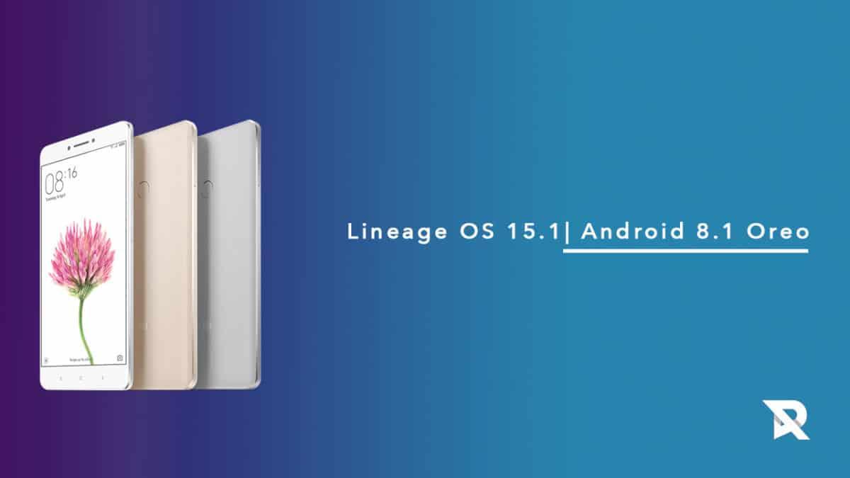 Lineage OS 15.1 On Xiaomi Mi Max (Android 8.1 Oreo)
