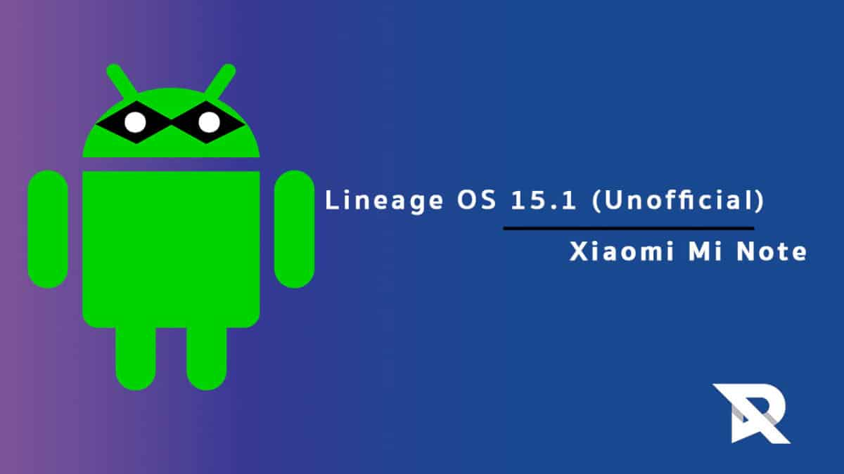 Download/Install Lineage OS 15.1 On Xiaomi Mi Note