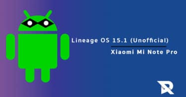 Download/Install Lineage OS 15.1 For Xiaomi Mi Note Pro