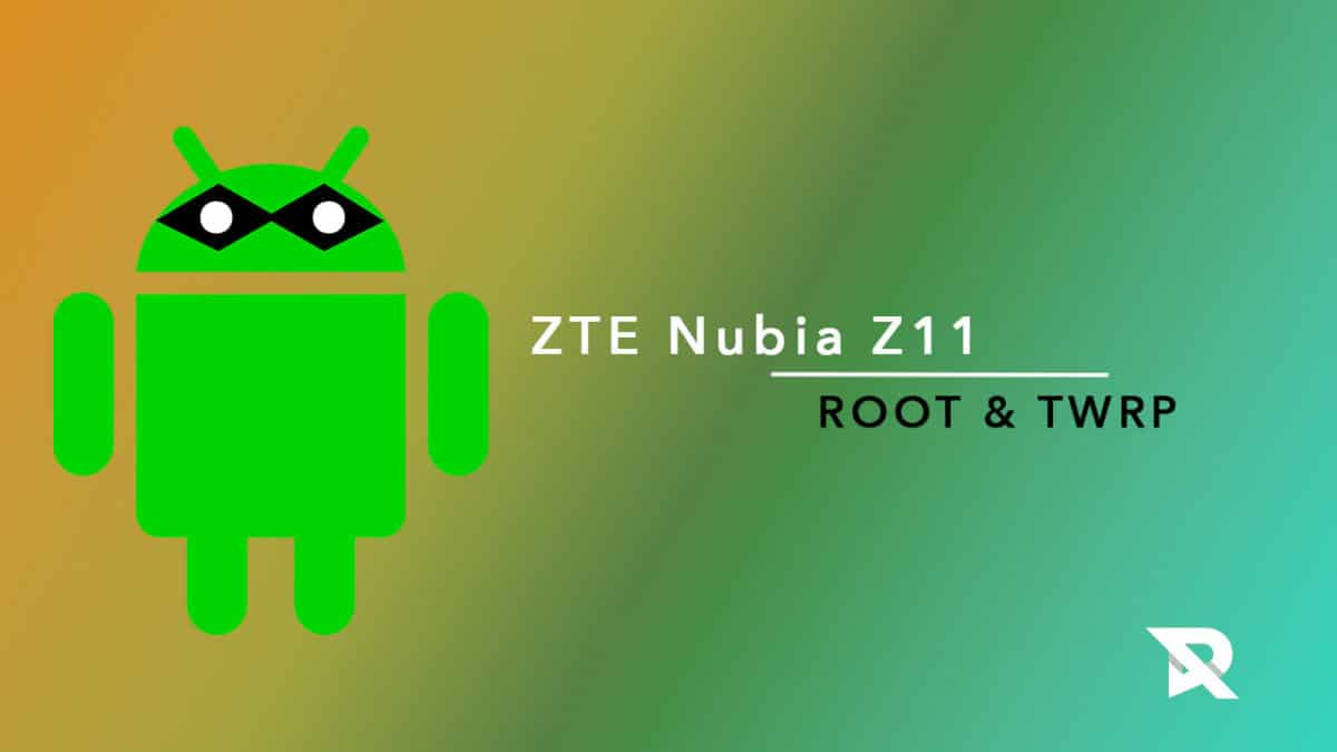 Install TWRP and Root ZTE Nubia Z11