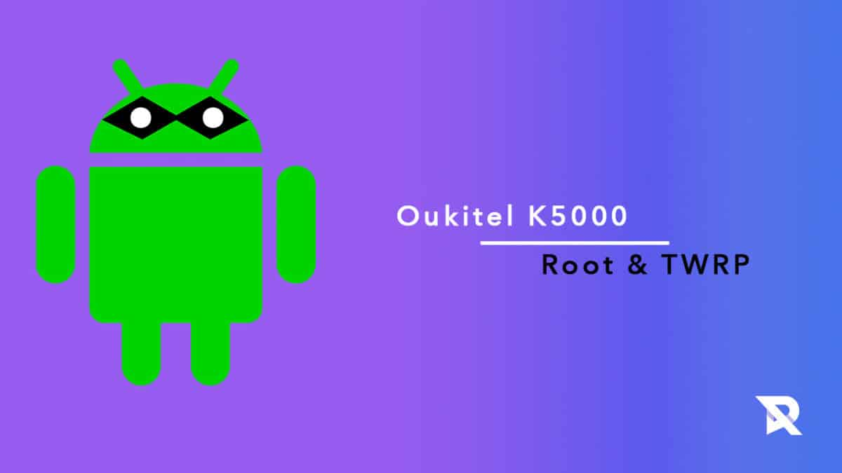 Root Oukitel K5000 and Install TWRP Recovery