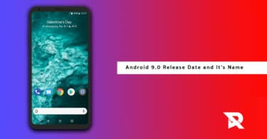 Android 9.0 Release Date and It's Probable Name