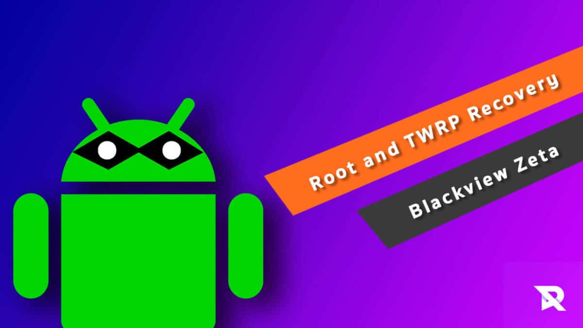 Root Blackview Zeta and Install TWRP Recovery