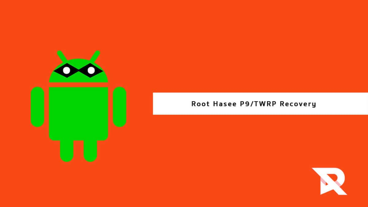 Root Hasee P9 and Install TWRP Recovery