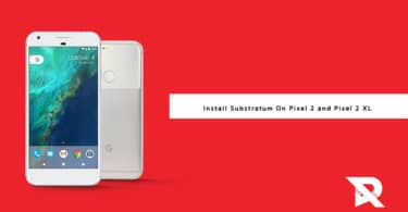 Guide to Install Substratum On Pixel 2 and Pixel 2 XL