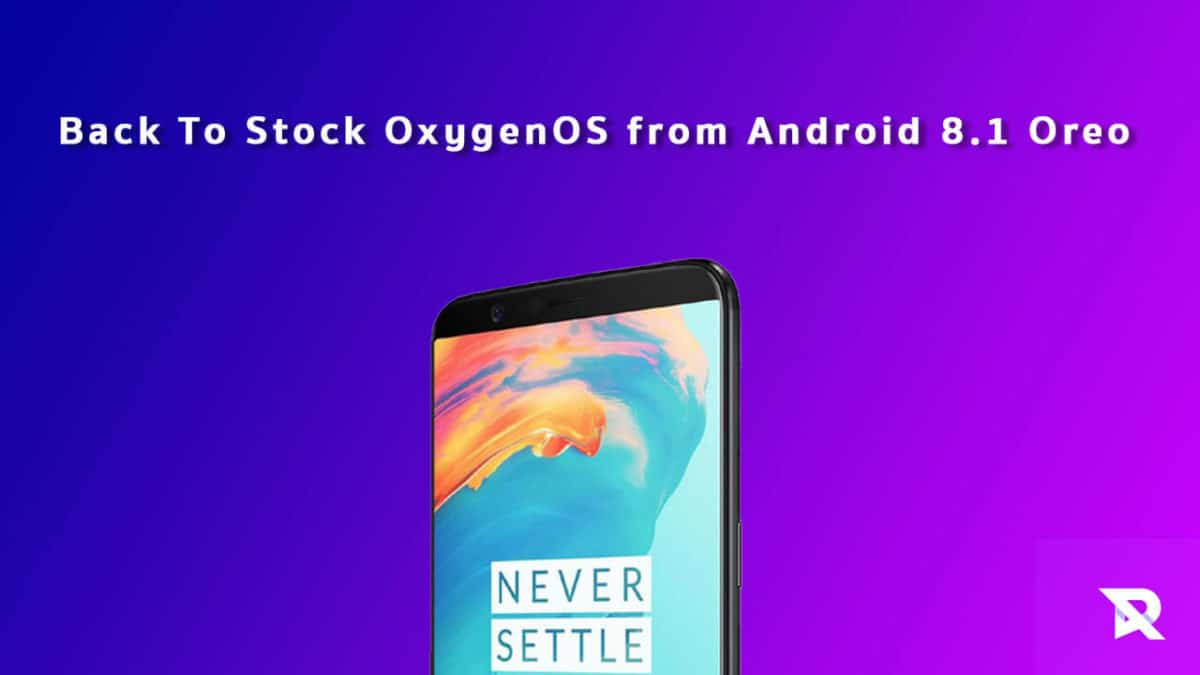 Revert OnePlus 5T to Stock OxygenOS from Android 8.1 Oreo