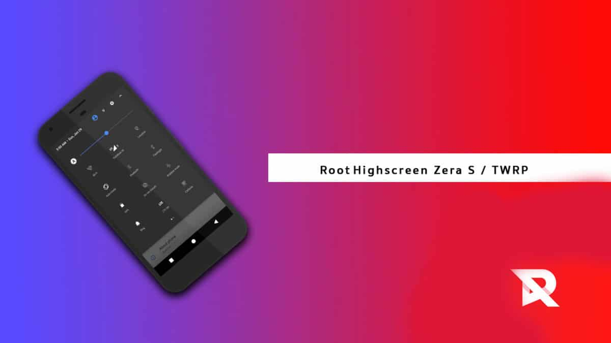 Install TWRP and Root Highscreen Zera S