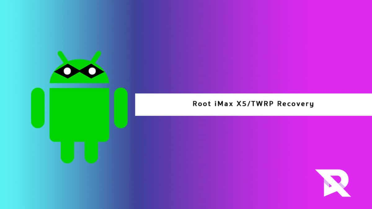 Root iMax X5 and Install TWRP Recovery
