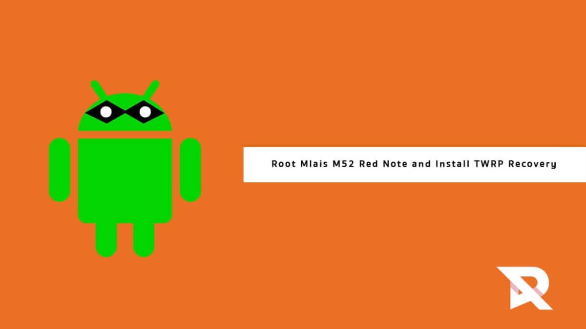 Root Mlais M52 Red Note and Install TWRP Recovery