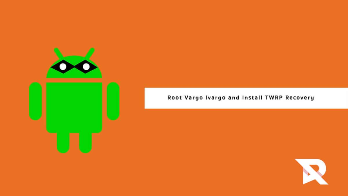 Guide to root Vargo Ivargo and Install TWRP Recovery