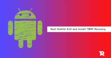 Root Oukitel K10 and Install TWRP Recovery