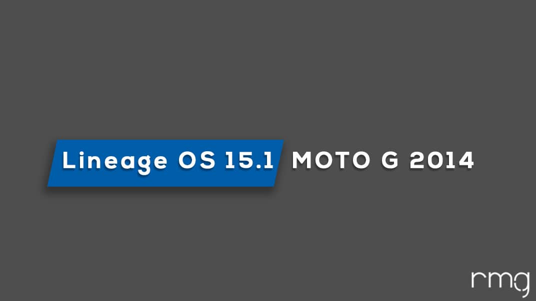 Download and Install Lineage OS 15.1 On Moto G 2014 (Android 8.1 Oreo)