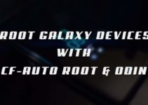 How to Root Samsung Galaxy devices using CF Auto Root and Odin Tool