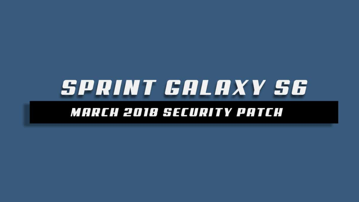 Sprint Galaxy S6 G920PVPS4DRC2 March 2018 Security Patch OTA Update