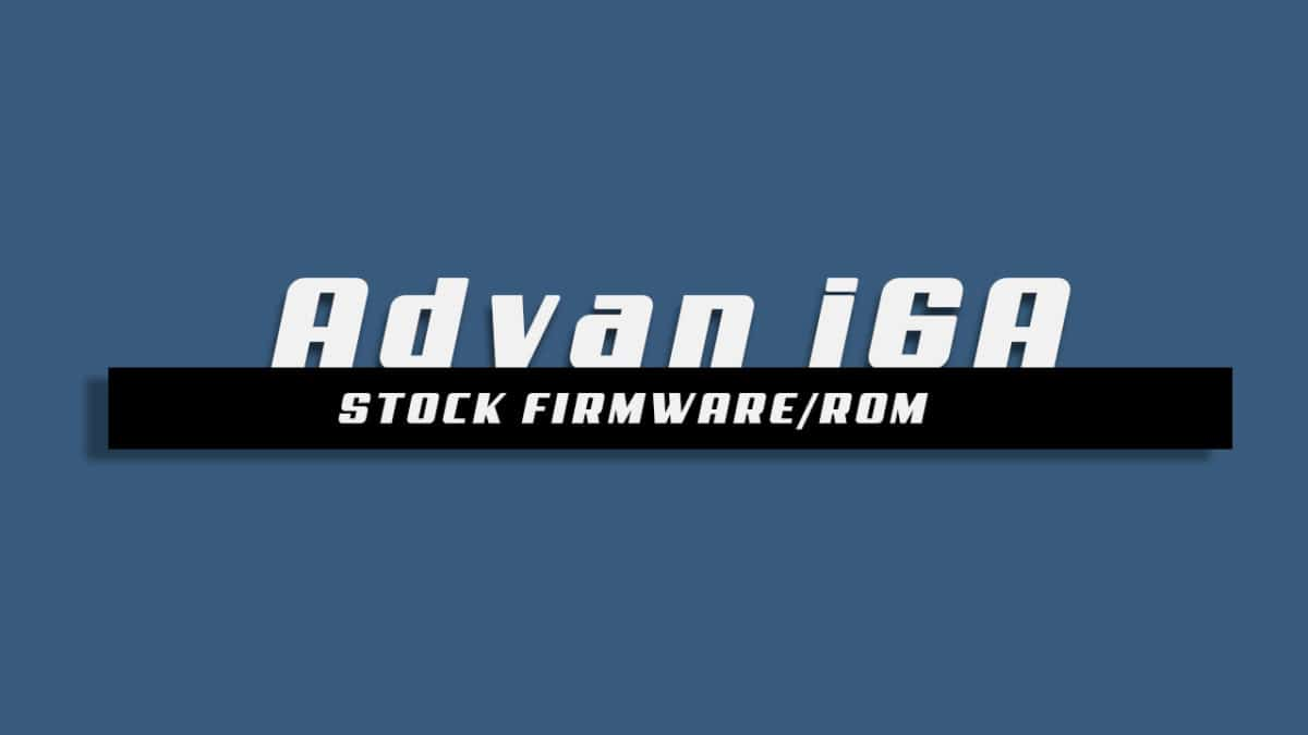 Download and Install Stock ROM On Advan i6A [Offficial Firmware]