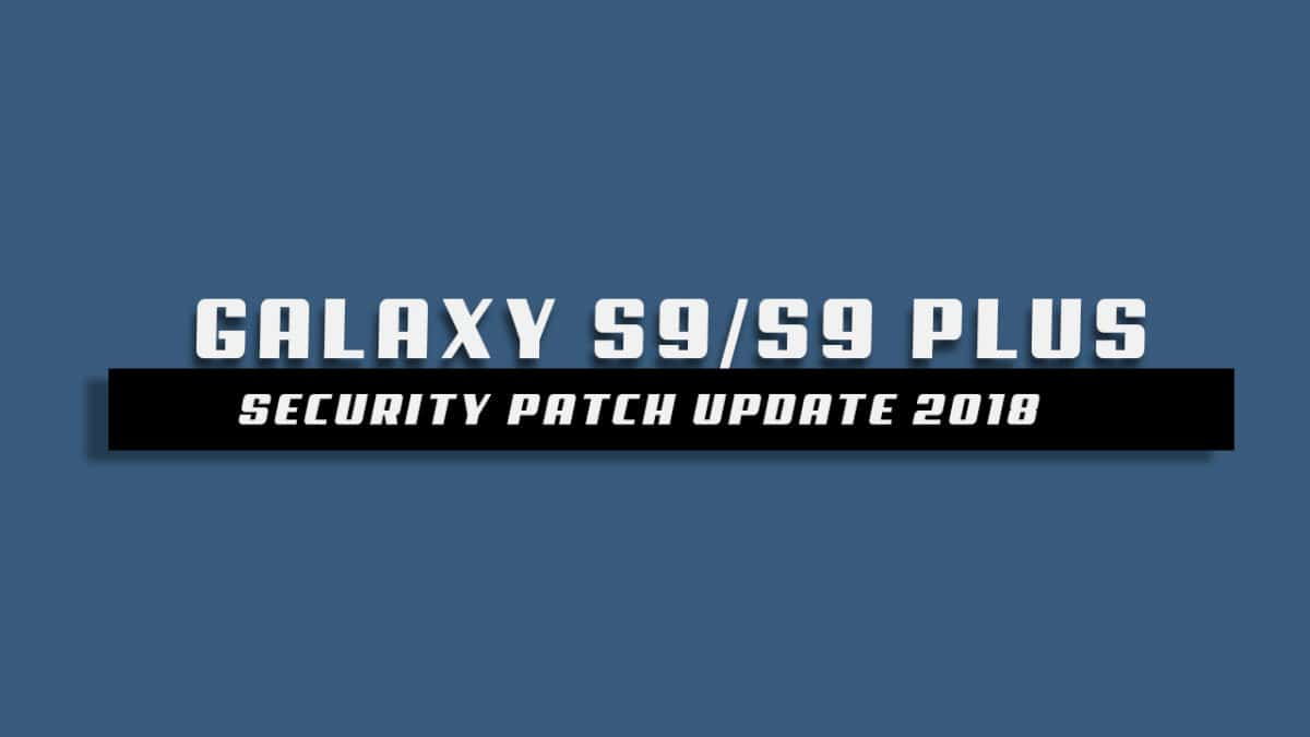 Galaxy S9 and S9 Plus G960USQU2ARDA and G965USQU2ARDA Update