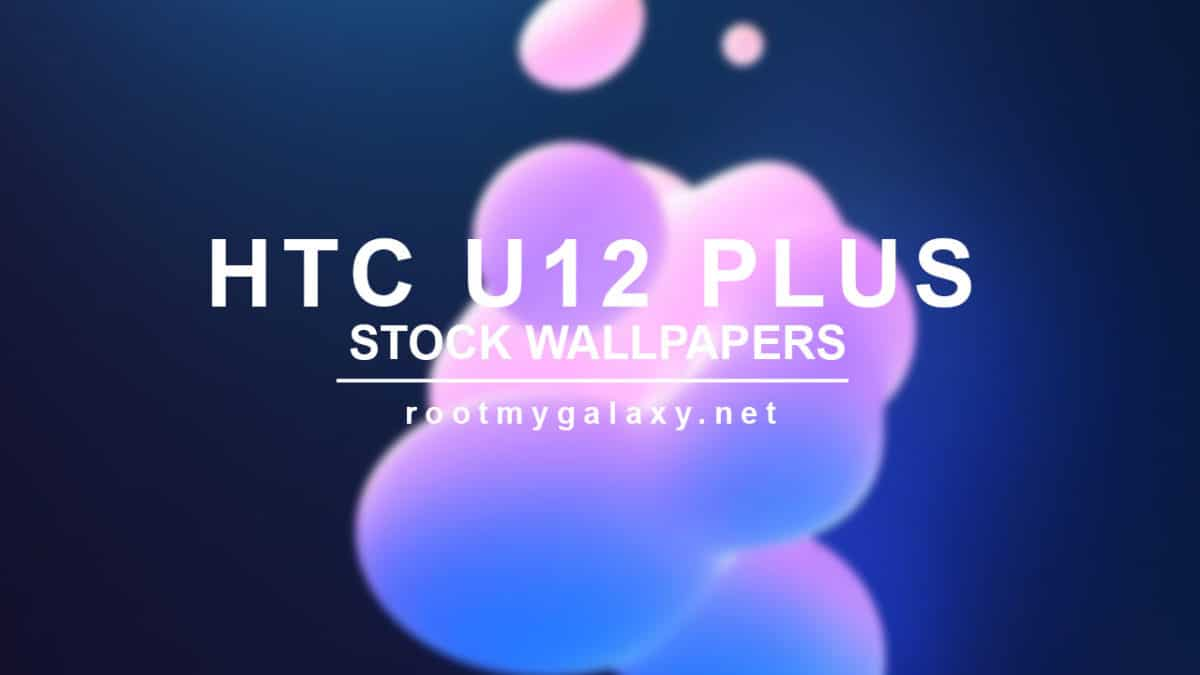 Download HTC U12 Plus Stock Wallpapers In QHD Quality
