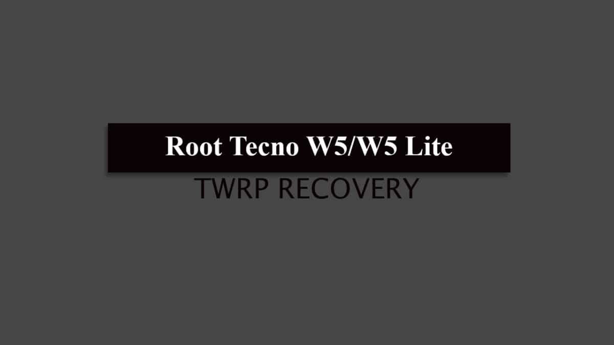 Root Tecno W5/W5 Lite and Install TWRP Recovery