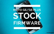 Download/Install Stock ROM On Moto G6/G6 Plus