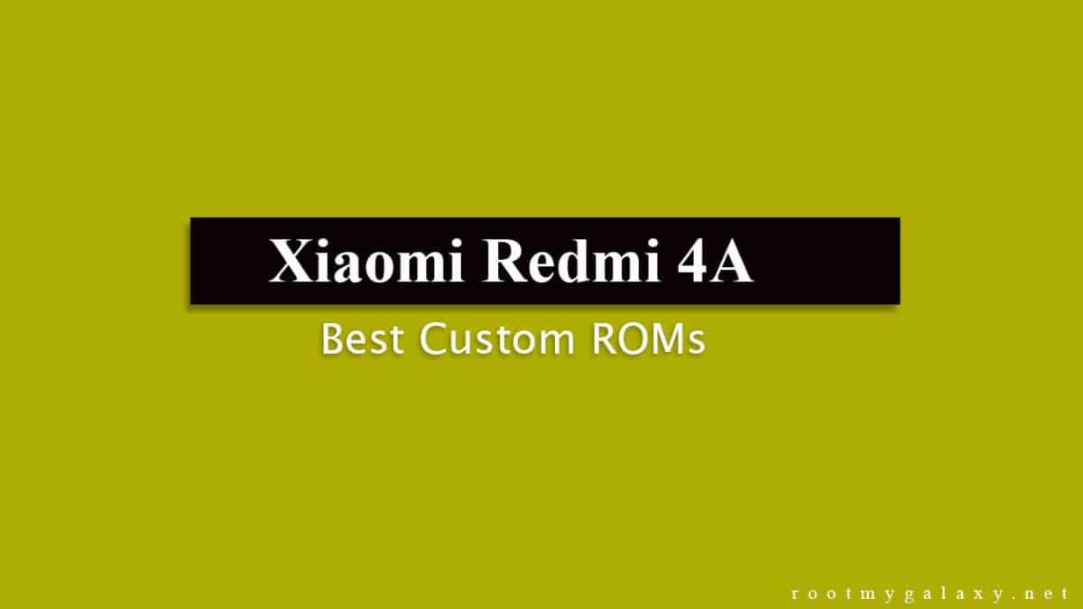Full List Of Best Xiaomi Redmi 4A Custom ROMs
