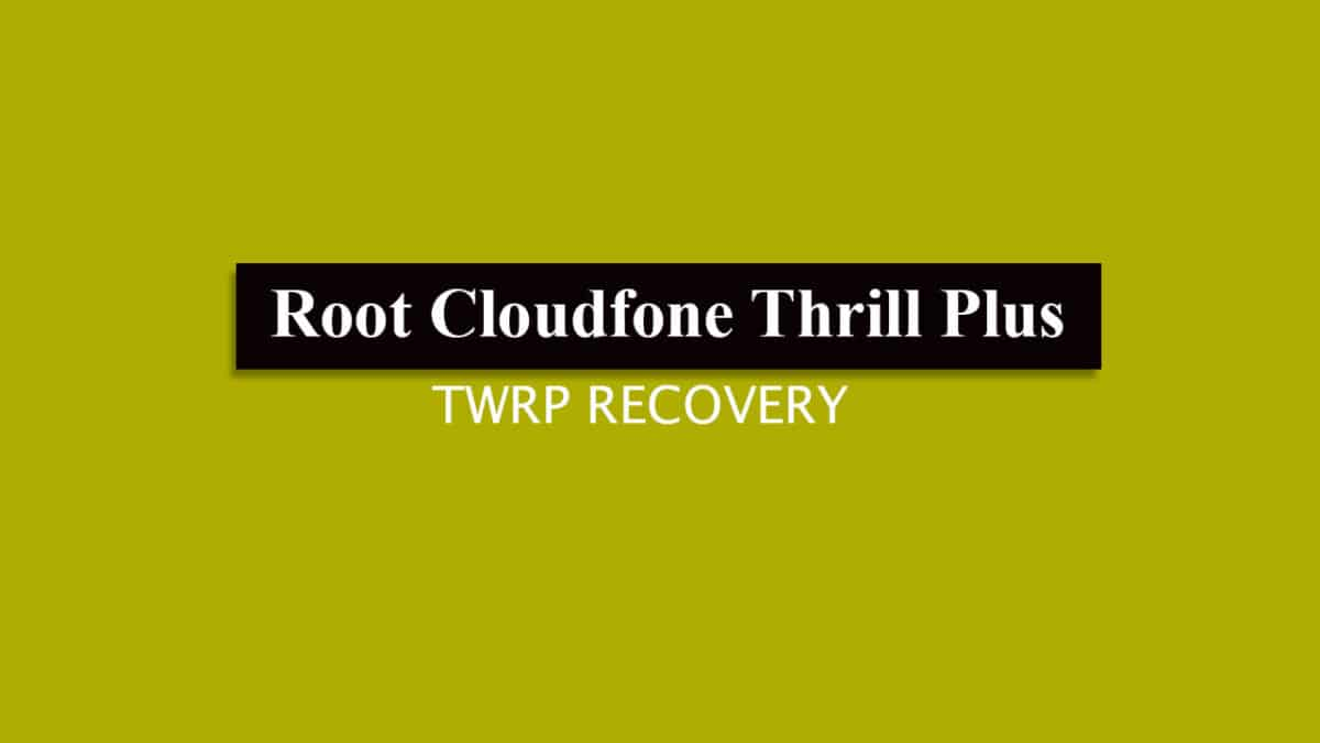 Root Cloudfone Thrill Plus and Install TWRP Recovery