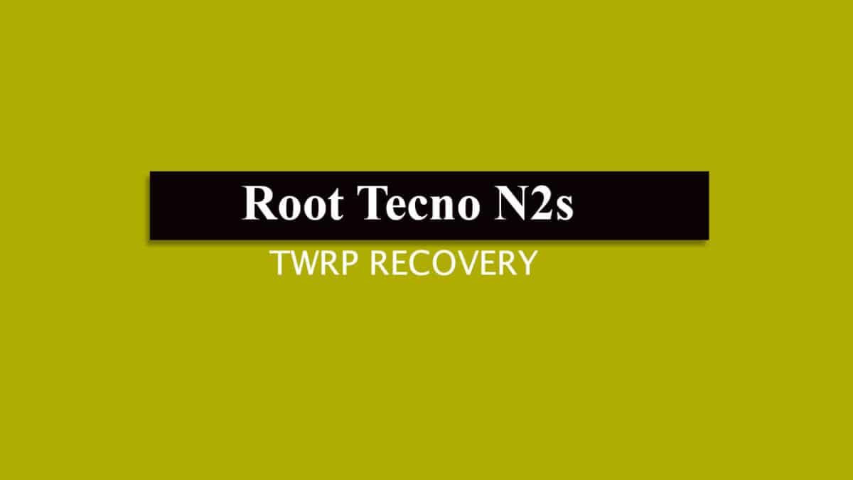 Install TWRP and Root Tecno N2s
