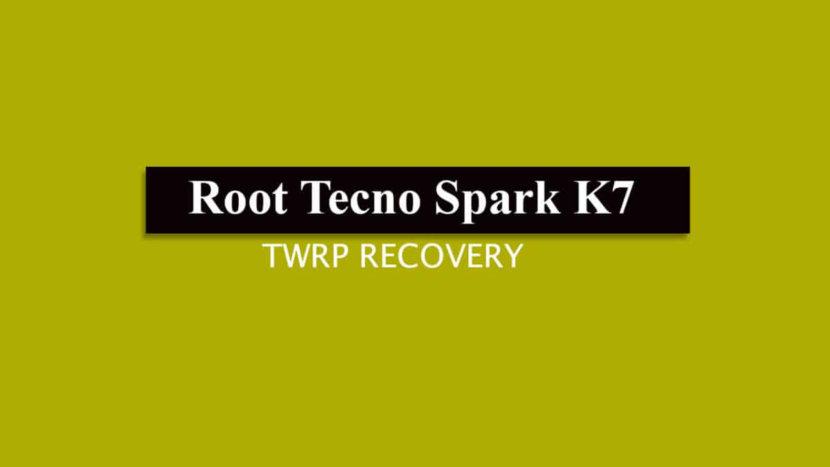 Install TWRP and Root Tecno Spark K7