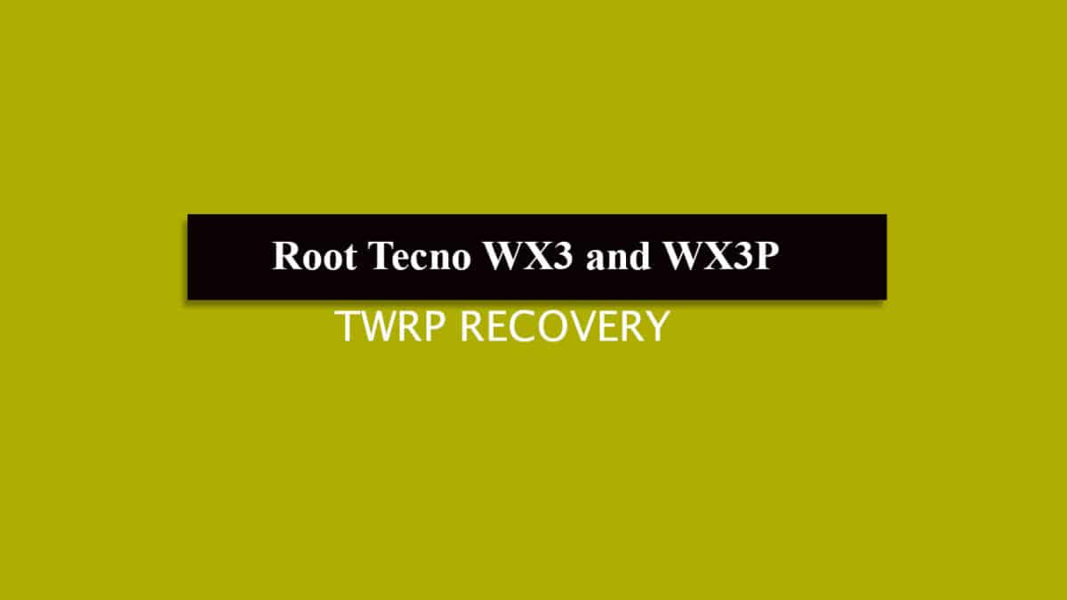 Install TWRP Recovery and Root Tecno WX3 / WX3P