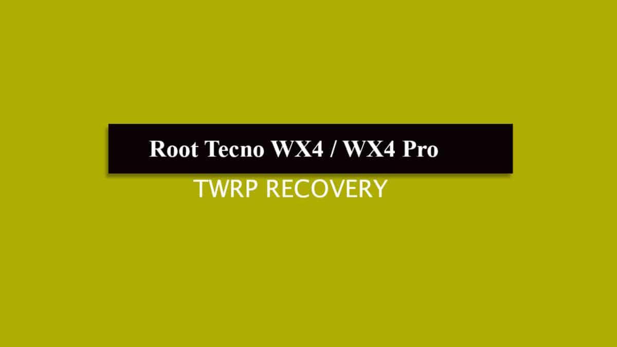 Root Tecno WX4 / WX4 Pro